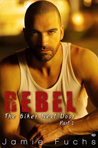 Jamie Fuchs - Rebel 2: The Biker Next Door
