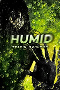 Humid by Travis Mohrman ebook deal