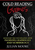 Cold Reading Games: Kickstart the conversation with palmistry, graphology and numerology (English Edition)