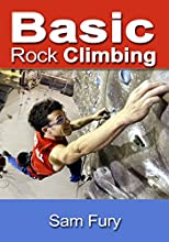 Basic Rock Cimbing Bouldering Crack Climbing and General Rock Climbing Techniques Survival Fitness