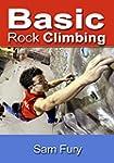 Basic Rock Climbing: Bouldering, Crac...