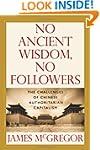 NO ANCIENT WISDOM, NO FOLLOWERS: The...