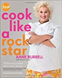 Image of Cook Like a Rock Star: 125 Recipes, Lessons, and Culinary Secrets