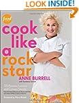Cook Like a Rock Star: 125 Recipes, L...