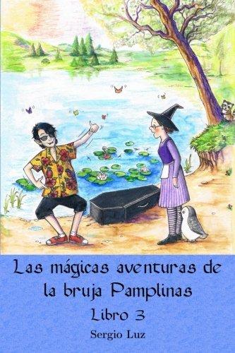 Las mágicas aventuras de la bruja Pamplinas (libro 3): Volume 3