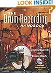 The Drum Recording Handbook: Music Pr...