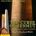 The Curse of Senmut: Ardis Cole Mystery Series, Book 1 (       UNABRIDGED) by Loretta Jackson, Vickie Britton Narrated by Stephanie Brush