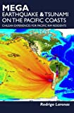 Mega Earthquake & tsunami on the Pacific coasts: Chilean experiences for Pacific Rim residents
