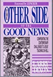 The Other Side of the Good News: Confronting the Contemporary Challenges to Jesus' Teaching On Hell (089693053X) by Dixon, Larry