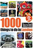 Time Out Guides Ltd 1000 things to do in London 2nd edition (Time Out Things to Do in London)
