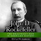 John D. Rockefeller: The Wealthiest Man In American History Hörbuch von Michael W. Simmons Gesprochen von: Alan Munro