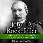 John D. Rockefeller: The Wealthiest Man In American History | Michael W. Simmons