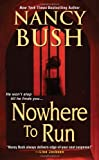 Nowhere To Run (142012501X) by Bush, Nancy