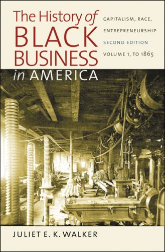 The History of Black Business in America: Capitalism, Race, Entrepreneurship: Volume 1, To 1865 at Amazon.com