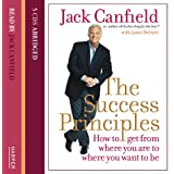 The Success Principles: How to Get from Where You Are to Where You Want to Beby Jack Canfield