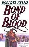 Bond of Blood (0261664468) by Roberta Gellis