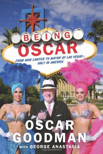 Being Oscar: From Mob Lawyer to Mayor of Las Vegas