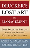 img - for Drucker's Lost Art of Management: Peter Drucker's Timeless Vision for Building Effective Organizations book / textbook / text book