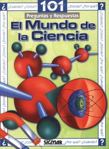 EL MUNDO DE LA CIENCIA (101 Preguntas) (Spanish Edition)