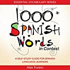 1000 Spanish Words in Context: A Self-Study Guide for Spanish Language Learners (Essential Vocabulary Series) Hörbuch von Alex Forero Gesprochen von: Michelle Leon
