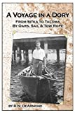 img - for A Voyage in a Dory, From Sitka to Tacoma by Oars, Sail, & Tow Rope book / textbook / text book