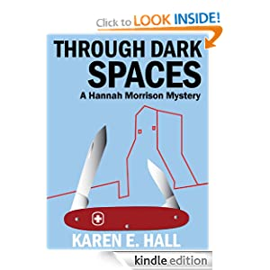 Through Dark Spaces (A Hannah Morrison Mystery)