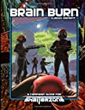 Brain Burn (Classic Reprint): A Campaign Guide for Shatterzone