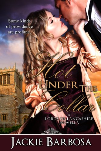 <strong>Like a little romance? Or a lot? KND Brand New Romance of The Week is <strong>Jackie Barbosa</strong>'s Steamy New Regency Romance <em>Hot Under the Collar (Lords of Lancashire)</em> ... Now Just $1.97 on Kindle! </strong>
