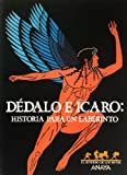img - for Dedalo E Icaro: Historia Para Un Laberinto (Sendero De Los Mitos) (Spanish Edition) book / textbook / text book