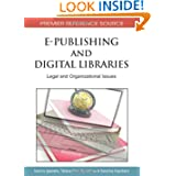 E-Publishing and Digital Libraries: Legal and Organizational Issues (Premier Reference Source)