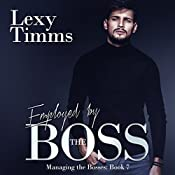 Employed by the Boss: Managing the Bosses, Book 7 | Lexy Timms