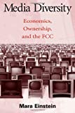 Media Diversity: Economics, Ownership, and the Fcc (Routledge Communication Series)