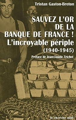 Sauvez l'or de la banque de France ! par Tristan GASTON-BRETON