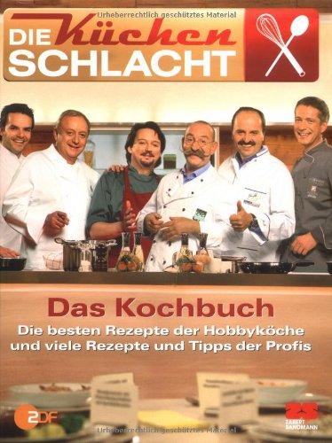 Die Küchenschlacht - Das Kochbuch: Die besten Rezepte der Hobbyköche und viele Rezepte und Tipps der Profis hier kaufen