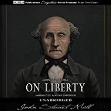 On Liberty | Livre audio Auteur(s) : John Stuart Mill Narrateur(s) : Alastair Cameron