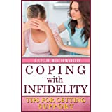 Coping With Infidelity - Tips For Getting Support ~ Leigh Richwood