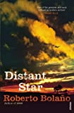 Distant Star (0099461722) by Bolano, Roberto