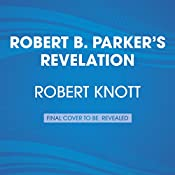 Robert B. Parker's Revelation: Cole and Hitch, Book 5 | Robert Knott