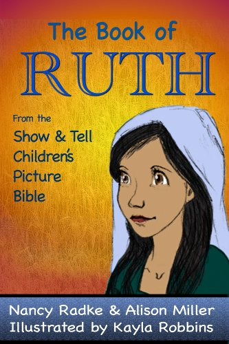 Free Kindle Book : The Book of Ruth (Show and Tell Bible)