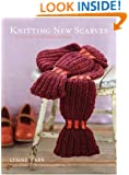 Knitting New Scarves: 27 Distinctly Modern Designs