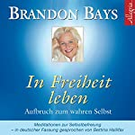 In Freiheit leben | Brandon Bays