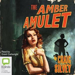 Amber Amulet | [Craig Silvey]