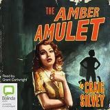 Amber Amulet ~ Craig Silvey