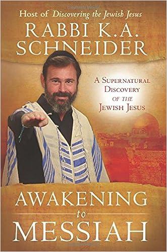 Awakening to Messiah: A Supernatural Discovery of the Jewish Jesus