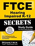 FTCE Hearing Impaired K-12 Secrets