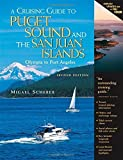 img - for A Cruising Guide to Puget Sound and the San Juan Islands: Olympia to Port Angeles by Scherer, Migael (2004) Spiral-bound book / textbook / text book