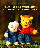 """Afficher """"Hansel le gourmand et Gretel la courageuse"""""""