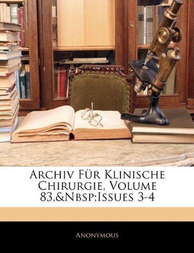 Archiv Für Klinische Chirurgie, Volume 83,issues 3-4