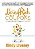 Living Rich with Coupons: Empowering Smart Shoppers to Live Rich