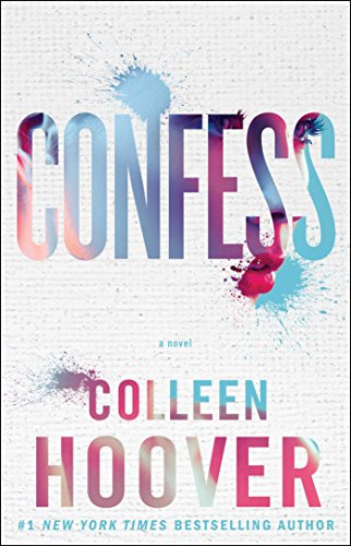 Colleen Hoover - Confess: A Novel